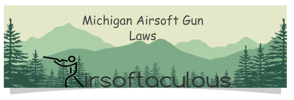 Airsoft Laws in Michigan: Avoid Being Braking the Law ...